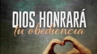 Dios honrará tu obediencia