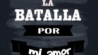 La batalla por mi amor