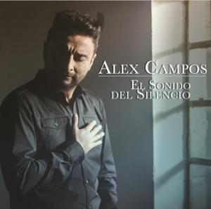 Alex Campos Momentos El Sonido del Silencio